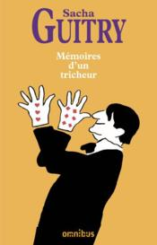 Mémoires d'un tricheur  - Sacha Guitry