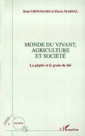 Monde Du Vivant, Agriculture Et Societe : La Pepite Et Le Grain De Ble - Intérieur - Format classique