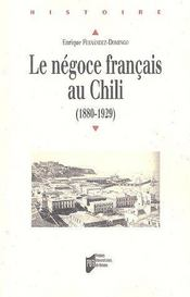 Le négoce français au Chili (1880-1929) - Couverture - Format classique