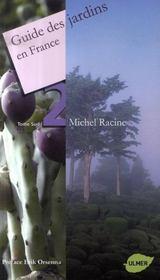 Guide des jardins en France t.2 ; Sud - Intérieur - Format classique