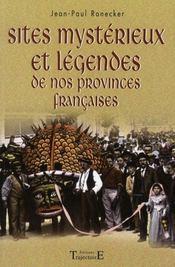 Sites mystérieux et légendes de nos provinces françaises - Intérieur - Format classique