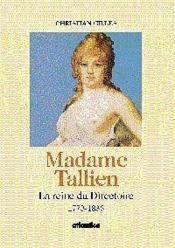 Madame Tallien La Reine Du Directoire 1773-1835 - Couverture - Format classique