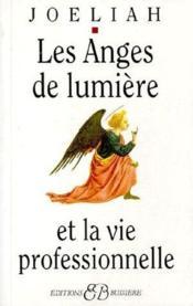 Les Anges De Lumiere Et La Vie Professionnelle - Couverture - Format classique