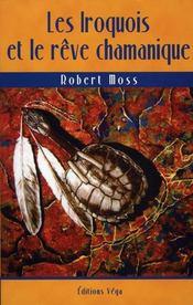 Les Iroquois Et Le Reve Chamanique - Intérieur - Format classique