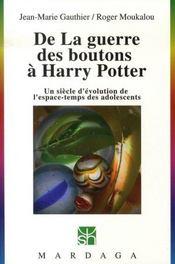 De la guerre des boutons à Harry Potter ; un siècle d'évolution de l'espace-temps des adolescents - Intérieur - Format classique