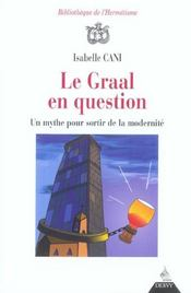 Vente livre :  Graal en question (le)  - Isabelle Cani
