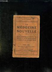 La Medecine Nouvelle. Traite Theorique Et Pratique De Medecine Et De Pharmacie Usuelle D Hygiene Et De Medecine Legale. - Couverture - Format classique
