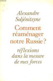 Comment Reamenager Notre Russie? Reflexions Dans La Mesure De Mes Forces. - Couverture - Format classique