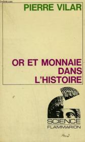 Or Et Monnaie Dans L'Histoire. Collection : Science. - Couverture - Format classique