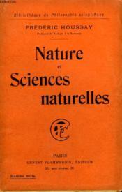 Nature Et Sciences Naturelles. Collection : Bibliotheque De Philosophie Scientifique. - Couverture - Format classique