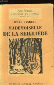 Mademoiselle De La Seigliere - Couverture - Format classique