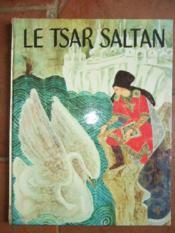Le Tsar Saltan.