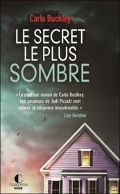 Vente  Le secret le plus sombre  - Carla Buckley