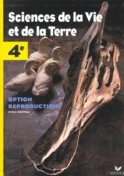 SCIENCES DE LA VIE ET DE LA TERRE 4E ; MANUEL OPTION REPRODUCTION  - Michel Le Bellégard