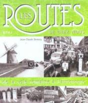 Les Routes De Chez Nous, De Voie Romaine A Autoroute - Couverture - Format classique