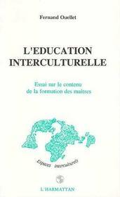L'éducation interculturelle ; essai sur le contenu de la formation des maîtres - Intérieur - Format classique