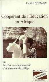 Coopérant de l'éducation en Afrique ou l'expérience camerounaise d'un directeur de collège - Couverture - Format classique