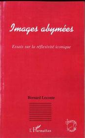 Images Abymees ; Essais Sur La Reflexivite Iconique - Intérieur - Format classique