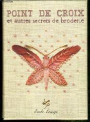 Point De Croix Et Autres Secrets De Broderie - Couverture - Format classique