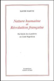Nature humaine et révolution française ; du siècle des Lumières au code Napoléon - Couverture - Format classique