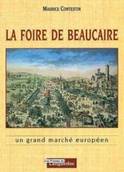 Foire De Beaucaire, Un Grand Marche Europeen - Couverture - Format classique