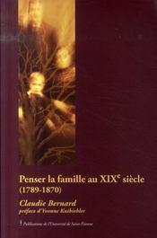 Penser la famille au XIX siècle (1789-1870) - Intérieur - Format classique