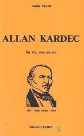 Allan kardec sa vie son oeuvre - Couverture - Format classique