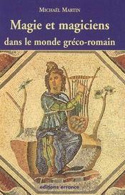 Magie Et Magiciens Dans Le Monde Greco-Romain - Intérieur - Format classique