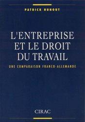 L'Entreprise Et Le Droit Du Travail ; Une Comparaison Franco-Allemande - Intérieur - Format classique