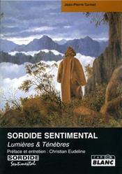 Sordide sentimental ; lumières et ténèbres - Intérieur - Format classique