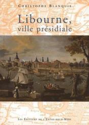 Libourne, ville présidiale - Couverture - Format classique
