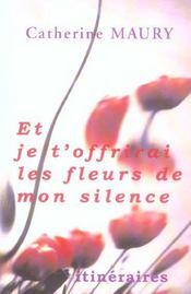 Et je t'offrirai les fleurs de mon silence - Intérieur - Format classique