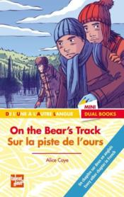 Vente livre :  On the bear's track / sur la piste de l'ours  - Alice Caye