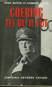 GOERING TEL QU'IL FUT. ( Marshal without glory, the troubled life of Hermann Goering ) . - Couverture - Format classique