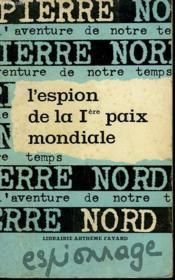 L'AVENTURE DE NOTRE TEMPS N° 41 . L'ESPION DE LA 1ère PAIX MONDIALE. - Couverture - Format classique