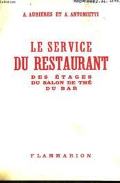Le Service Du Restaurant. Des Etages Du Salon De The Du Bar. - Couverture - Format classique