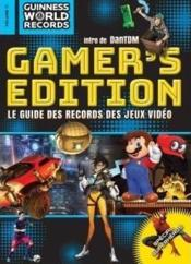 Vente livre :  Guinness world records gamer's édition 2018 ; le guide des records des jeux vidéo  - Guinness World Recor - Collectif