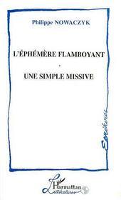 L'éphémère flamboyant ; une simple missive - Couverture - Format classique