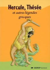 Hercule, Thesee Et Autres Legendes Grecques - Couverture - Format classique