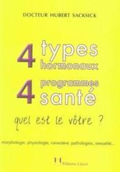 4 types hormonaux, 4 programmes santé : quel est le vôtre ? - Couverture - Format classique