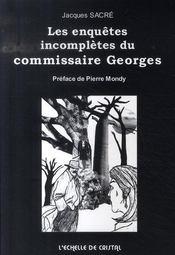 Les Enquetes Incompletes Du Comissaire Georges - Intérieur - Format classique