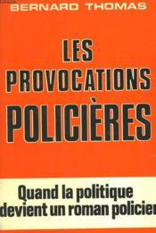 Les Provocations Policieres. - Couverture - Format classique