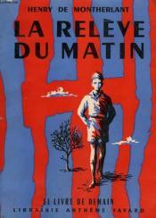 La Releve Du Matin. Le Livre De Demain N° 45. - Couverture - Format classique
