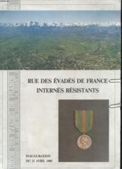 Rue Des Evades De France - Internes Resistants - Inauguration Du 21 Avril 1985 - Couverture - Format classique