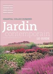 Vente  Jardin contemporain ; le guide  - Chantal Colleu-Dumond