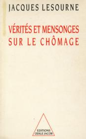 Vente  Verites et mensonges sur le chomage  - Lesourne-J - Jacques Lesourne