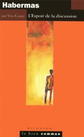 Habermas ; L'Espoir De La Discussion - Couverture - Format classique