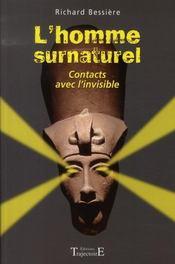 L'homme surnaturel ; contacts avec l'invisible - Intérieur - Format classique