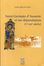Saint-Germain d'Auxerre et ses dépendances (V-XIII siècle) - Couverture - Format classique