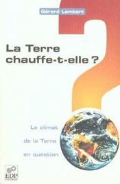 La terre chauffe-t-elle ? le climat de la terre en question - Intérieur - Format classique